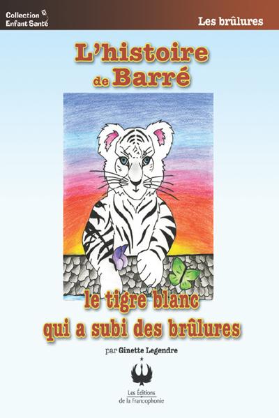Les Brulures De L Histoire : brulures, histoire, L'histoire, Barré, Tigre, Blanc, Brûlures, Boutique