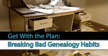 Get With the Plan: Breaking Bad Genealogy Habits