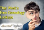This Week's Free Genealogy Lookups