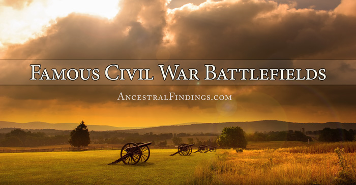 Famous Civil War Battlefields