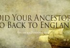 Did Your Ancestors Go Back to England?