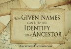 How Given Names Can Help You Identify Your Ancestor