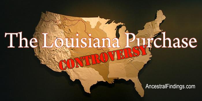The Louisiana Purchase Controversy