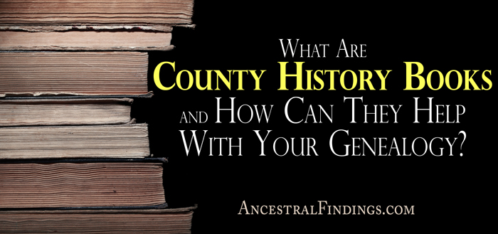 What Are County History Books and How Can They Help With