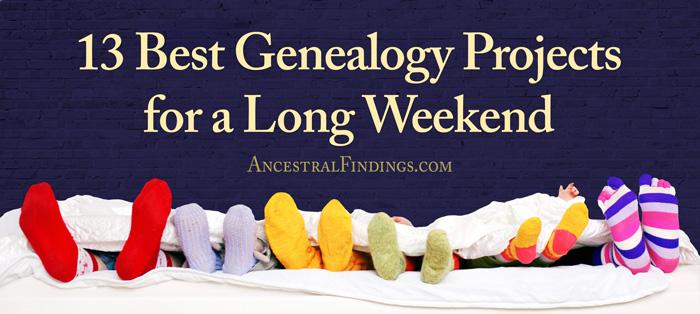 13 Best Genealogy Projects for a Long Weekend
