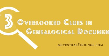 3 Overlooked Clues in Genealogical Documents