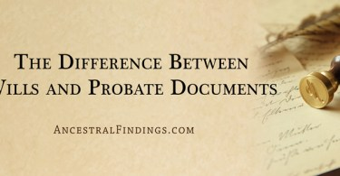 The Difference Between Wills and Probate Documents
