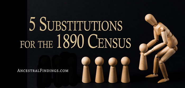 5 Substitutions for the 1890 Census