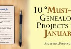"10 ""Must-Do"" Genealogy Projects for January"