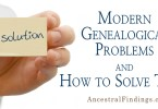 Modern Genealogical Problems and How to Solve Them