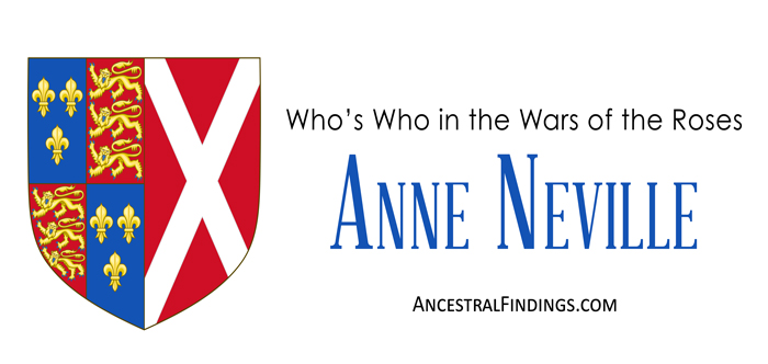 335134ac70113 Who s Who in the Wars of the Roses  Anne Neville