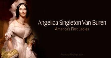 America's First Ladies: Angelica Singleton Van Buren
