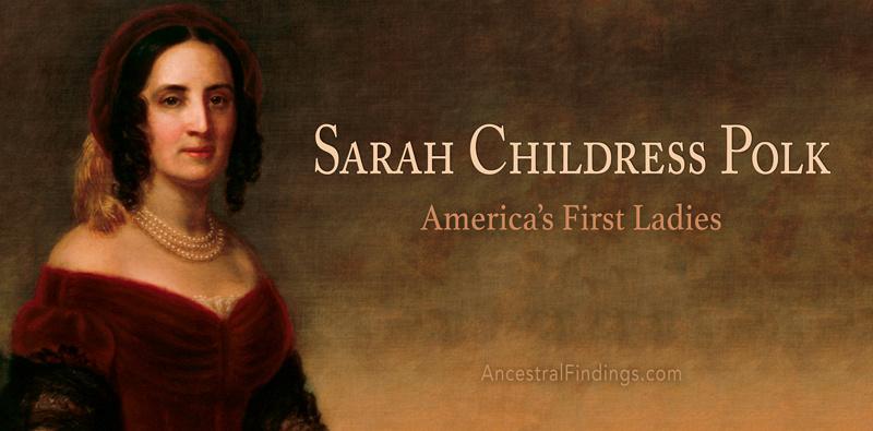 America's First Ladies, #11 – Sarah Childress Polk
