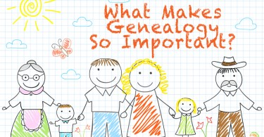 What Makes Genealogy So Important?