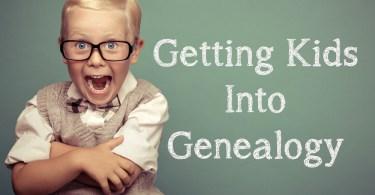 Getting Kids Into Genealogy