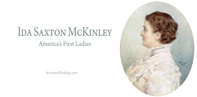 America's First Ladies, #25 – Ida Saxton McKinley