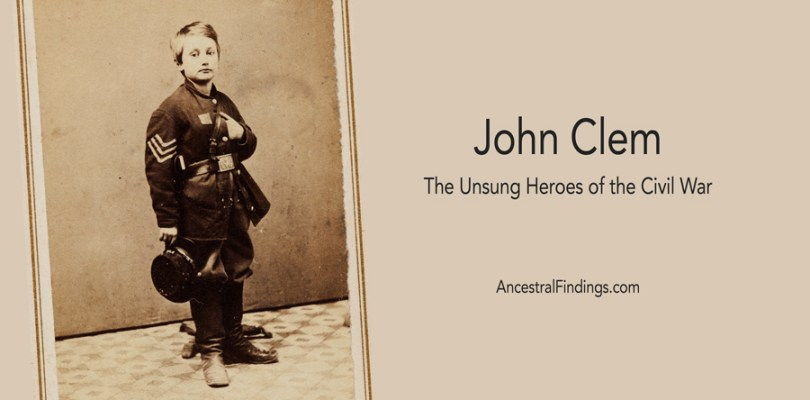 John Clem: The Unsung Heroes of the Civil War