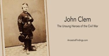John Clem: The Unsung Heroes of the Civil War