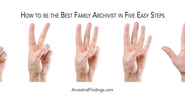 How to be the Best Family Archivist in Five Easy Steps