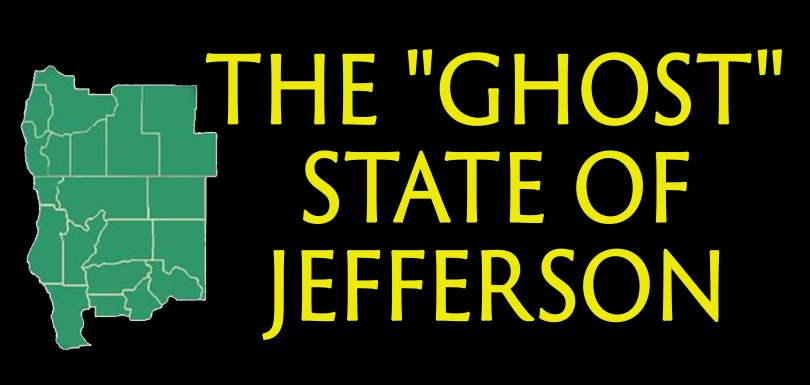 """The """"Ghost"""" State of Jefferson: All You Need to Know About the State You Didn't Know About"""