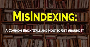 MisIndexing — A Common Brick Wall and How to Get Around It