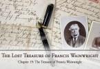 The Lost Treasure of Francis Wainwright, Chapter 19: The Treasure of Francis Wainwright
