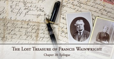 The Lost Treasure of Francis Wainwright, Chapter 20: Epilogue