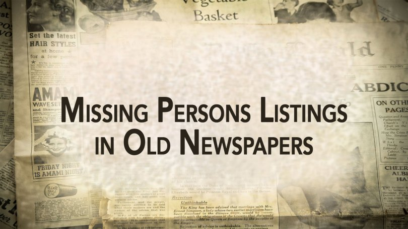 Missing Persons Listings in Old Newspapers: Use Them to Find Your Ancestors