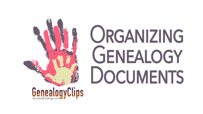 Organizing Your Physical Genealogy Documents