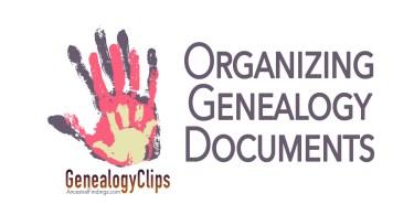 Organizing Your Physical Genealogy Documents