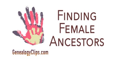 More Tips on Female Ancestors: Finding Them Before 1850