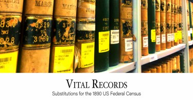 Vital Records: Substitutions for the 1890 US Federal Census