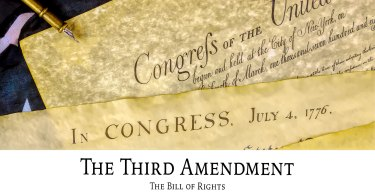 The Bill of Rights —The Third Amendment