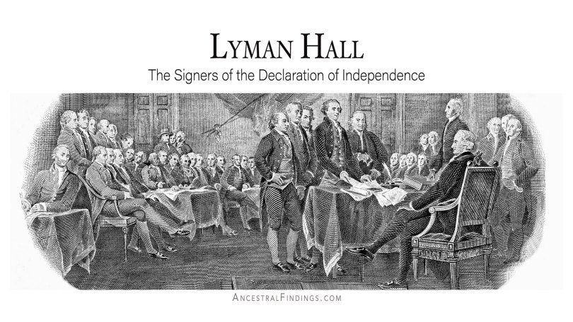 Lyman Hall: The Signers of the Declaration of Independence