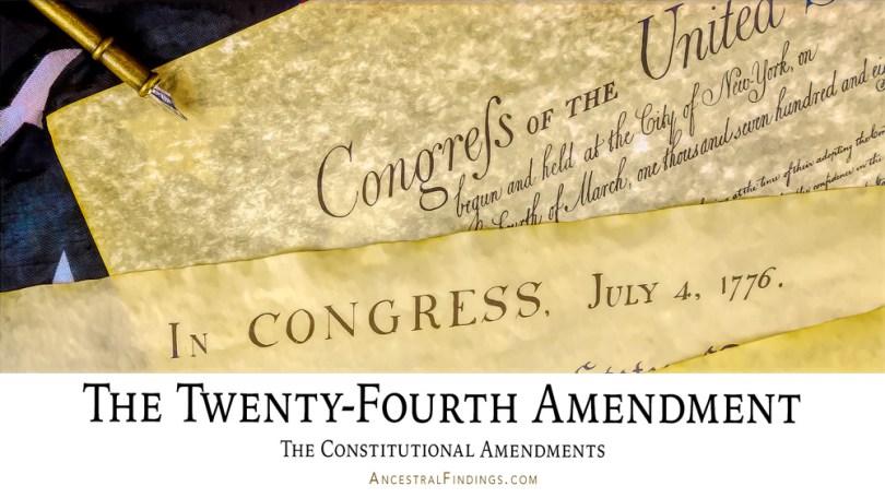 The Twenty-Fourth Amendment: The Constitutional Amendments