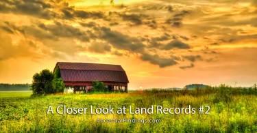 A Closer Look at Land Records #2