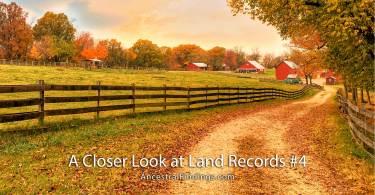 A Closer Look at Land Records #4