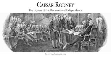 Caesar Rodney: The Signers of the Declaration of Independence