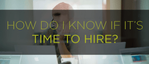 How to know when to hire a new employee