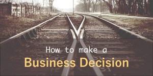 How to make a business decision