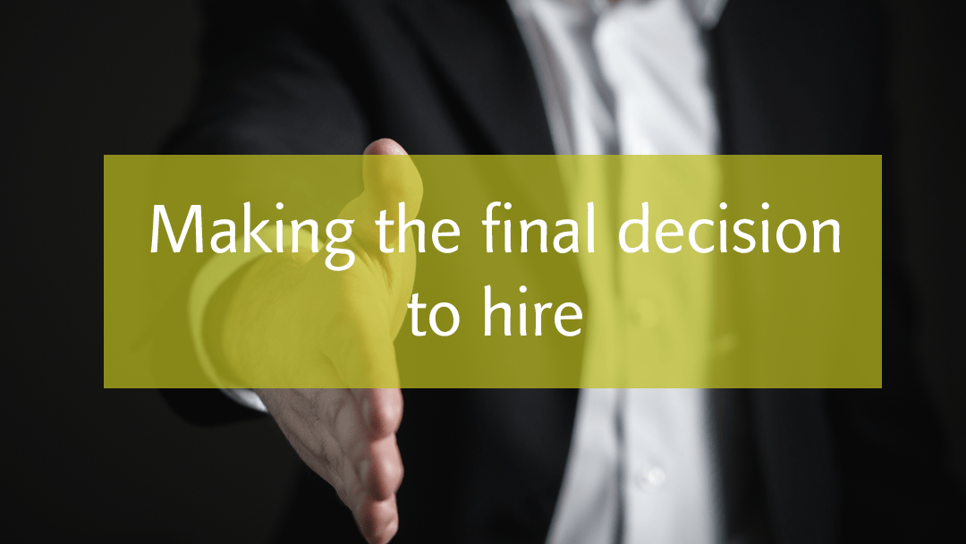 A hiring decision should be made after the interview