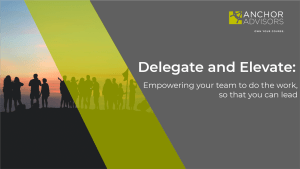 You need a strategy to grow your business. You're considering hiring a manager. Wrong! Choose to delegate and elevate instead.