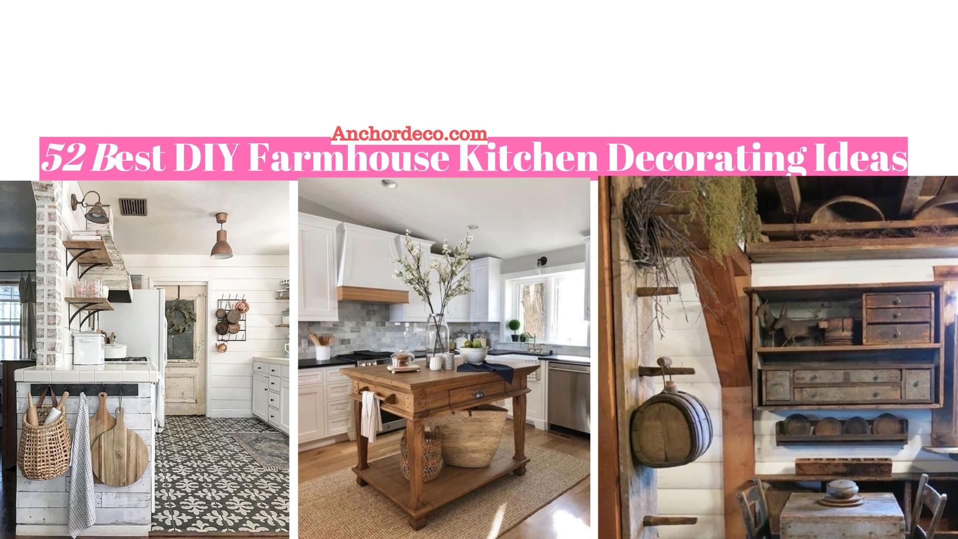 52 Best DIY Farmhouse Kitchen Decorating Ideas - anchordeco.com