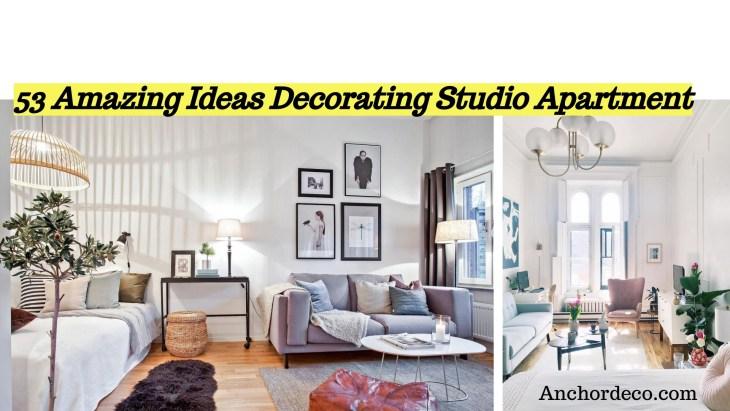 53 Amazing Ideas Decorating Studio Apartment - anchordeco.com