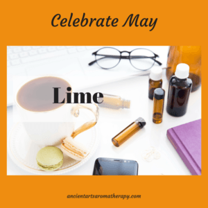 Celebrate May with lime Essential Oil