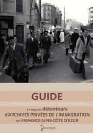 Guide à destination des détenteurs d'archives privees de limmigration