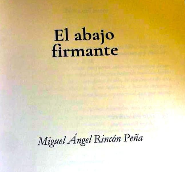 el abajo firmante Miguel Ángel Rincón