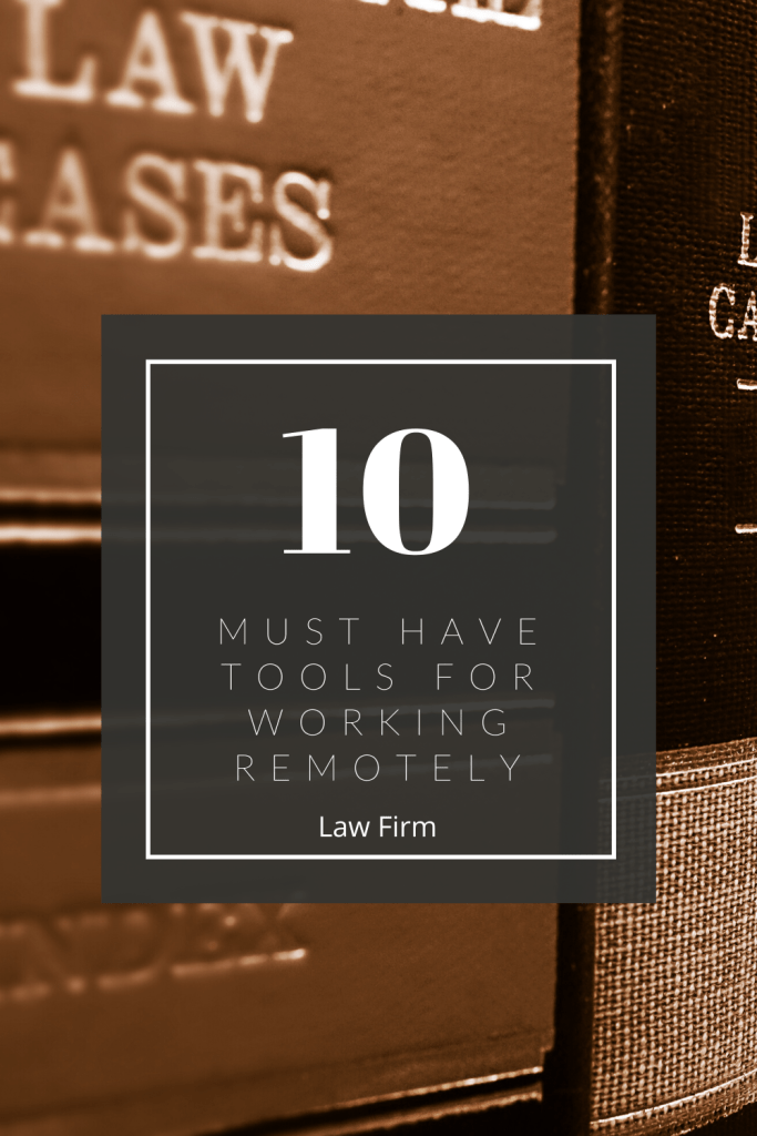10 Must Have Tools for Working Remotely for Your Law Firm  #remoteworking #lawfirm #productivity