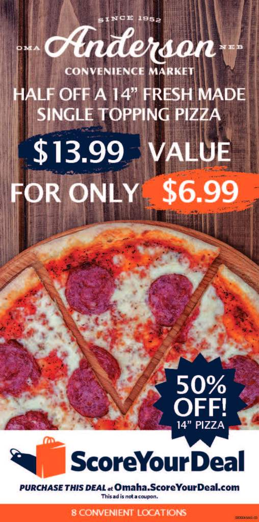 Omaha Score Your Deal Anderson Convenience Market Pizza