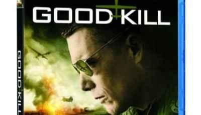 GOOD KILL comes to Blu-ray/DVD/On Demand September 1st and Digital HD August 14th 6